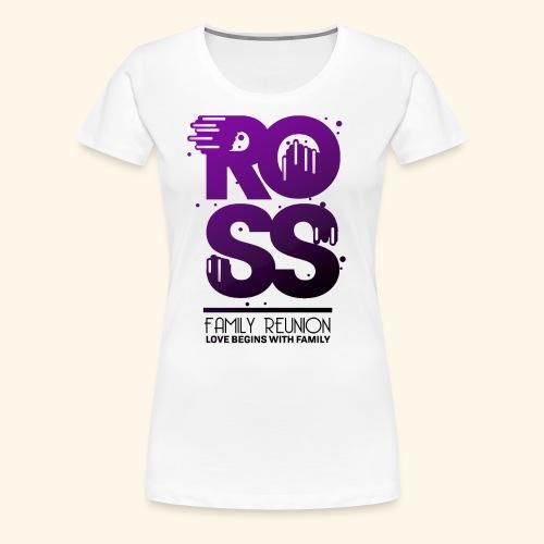 Ross Family Reunion - Women's Premium T-Shirt