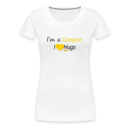 Caregiver Hugs - Yellow - Women's Premium T-Shirt