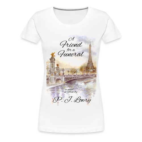 Friend Funeral Cover - Women's Premium T-Shirt
