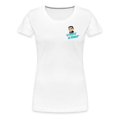 U Right - Women's Premium T-Shirt