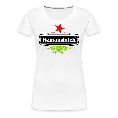 Heinousbitch - Women's Premium T-Shirt