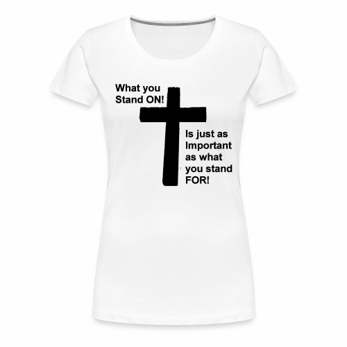 Stand On - Women's Premium T-Shirt