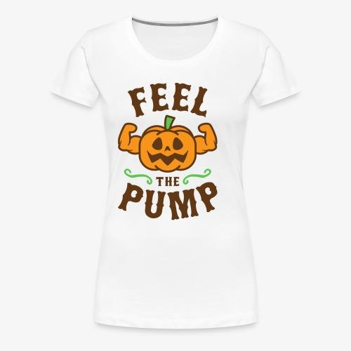Feel The Pump - Women's Premium T-Shirt