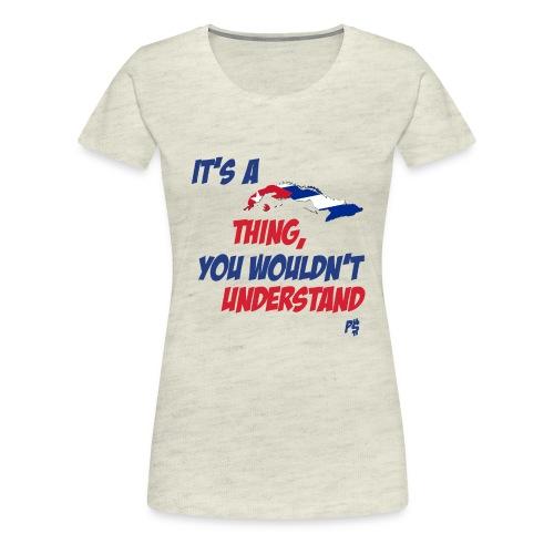 cuban thing - Women's Premium T-Shirt