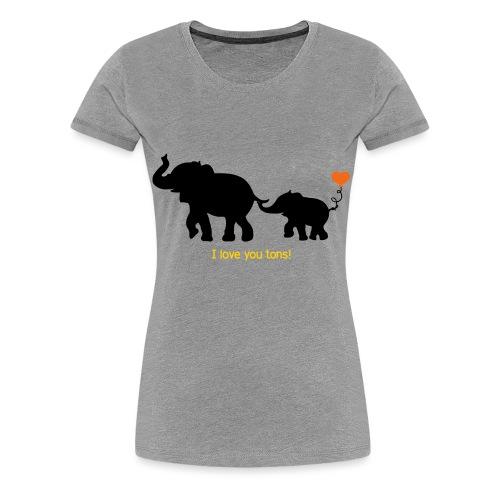 I Love You Tons! - Women's Premium T-Shirt