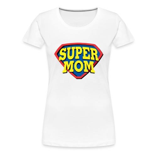 Super Mom, Super Mother, Super Mum, Mother's Day - Women's Premium T-Shirt