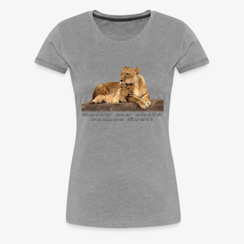 Lion-My child comes first - Women's Premium T-Shirt