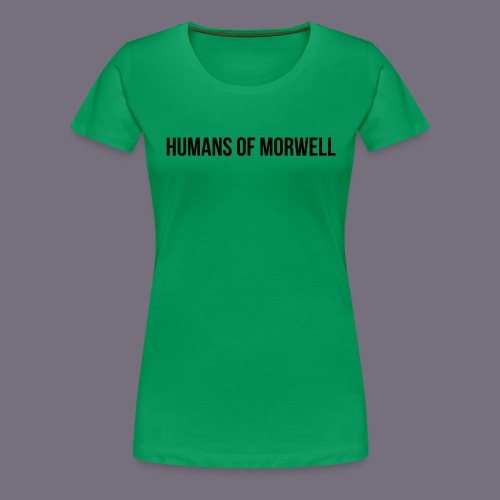 Humans of Morwell - Women's Premium T-Shirt