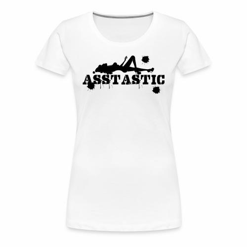 Asstastic - Women's Premium T-Shirt