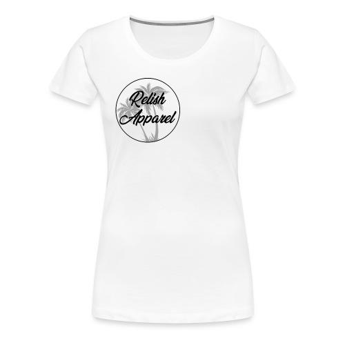 Relish Apparel - Women's Premium T-Shirt