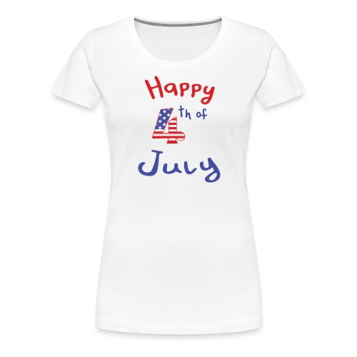 happy 4th of July - Women's Premium T-Shirt