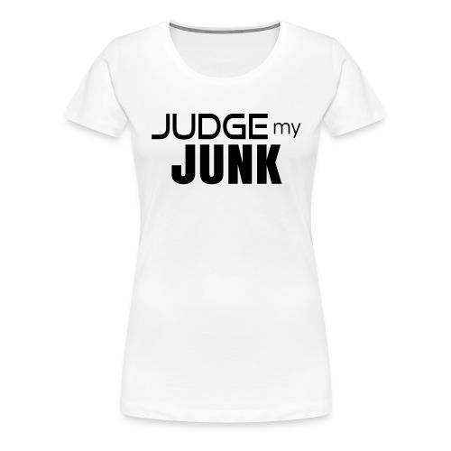 Judge my Junk Tshirt 03 - Women's Premium T-Shirt