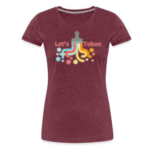 Let's Token by Glen Hendriks - Women's Premium T-Shirt