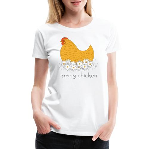spring chicken - Women's Premium T-Shirt