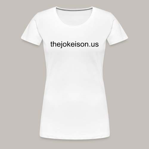 the joke is on us - Women's Premium T-Shirt