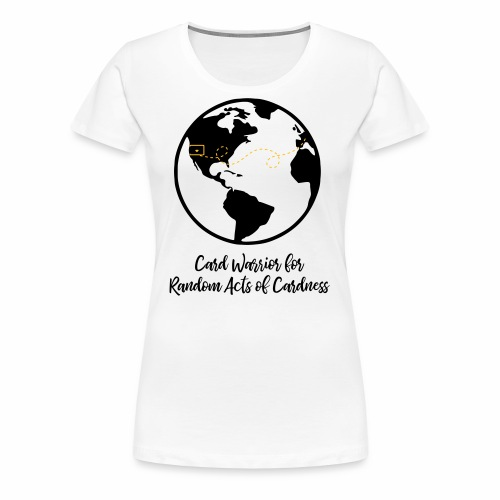 Globe - Card Warrior for Random Acts of Cardness - Women's Premium T-Shirt