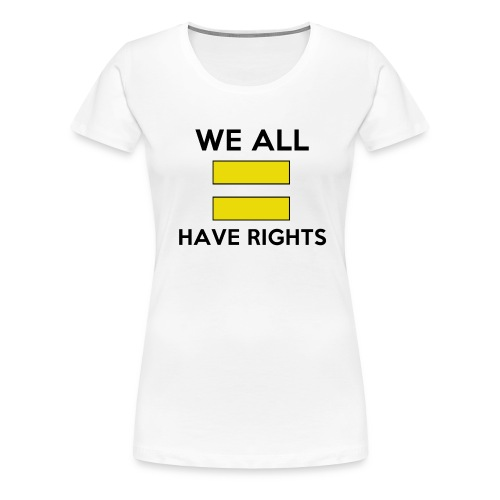 Equal Rights - Women's Premium T-Shirt
