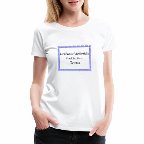 Franklin Mass townie certificate of authenticity - Women's Premium T-Shirt