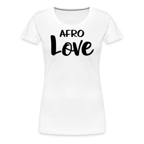 Afro Love Natural Hair TShirt - Women's Premium T-Shirt