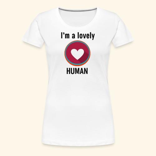 Im a lovely human - Women's Premium T-Shirt