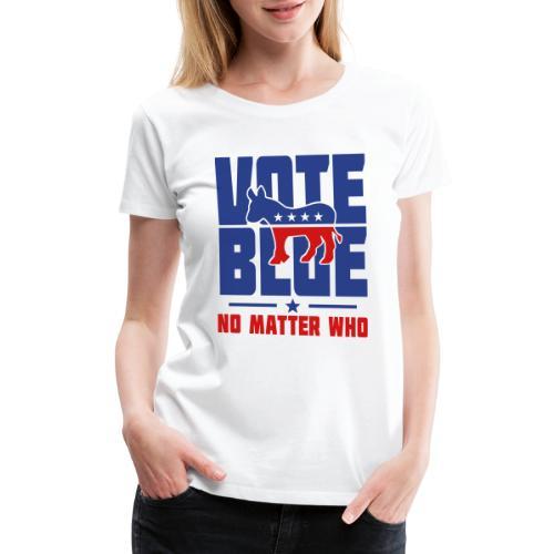 Vote Blue No Matter Who - Women's Premium T-Shirt