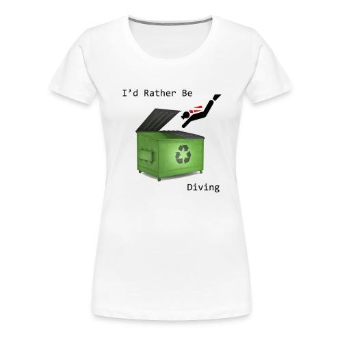 I d Rather Be Diving - Women's Premium T-Shirt