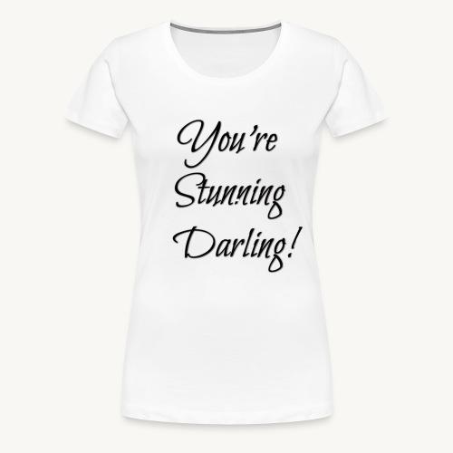 Stunning T - Women's Premium T-Shirt