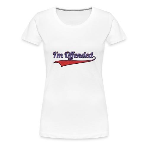 Women's IM OFFENDED T-shirt - Women's Premium T-Shirt