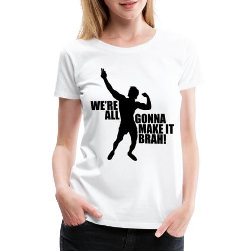 Zyzz Silhouette we're all gonna make it - Women's Premium T-Shirt