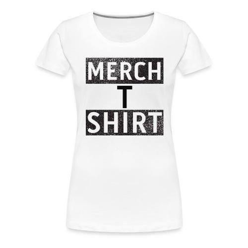 Merch T Shirt - Women's Premium T-Shirt