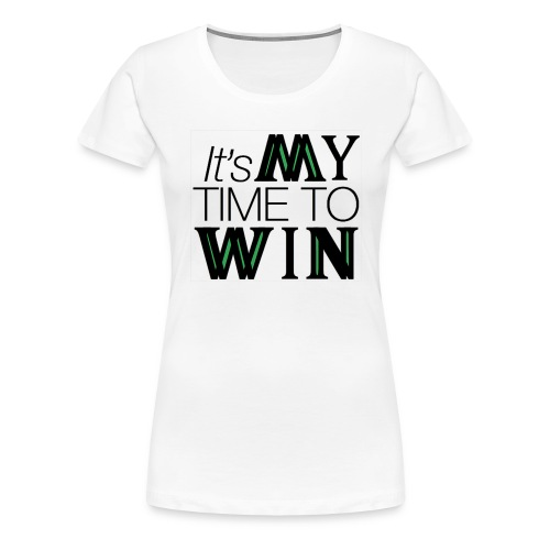 It's My Time WIN - Women's Premium T-Shirt