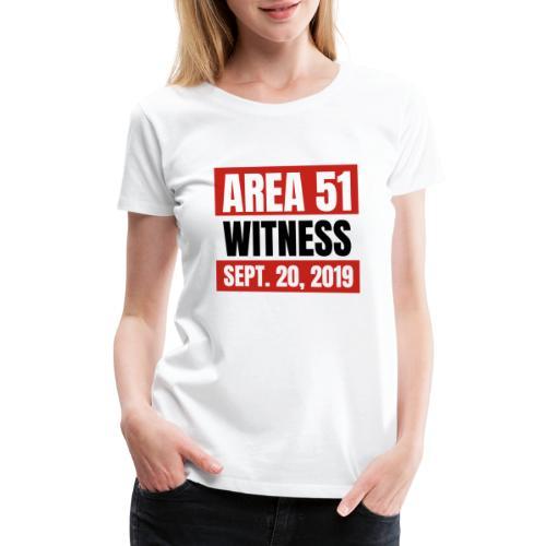 Area 51 Witness - Women's Premium T-Shirt