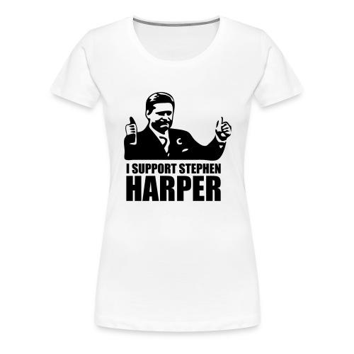 I Support Stephen Harper - Women's Premium T-Shirt