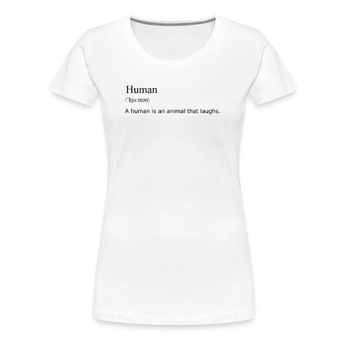 Human, By Definition - Women's Premium T-Shirt