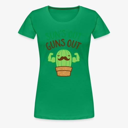 Sun's Out Guns Out Macho Cactus - Women's Premium T-Shirt