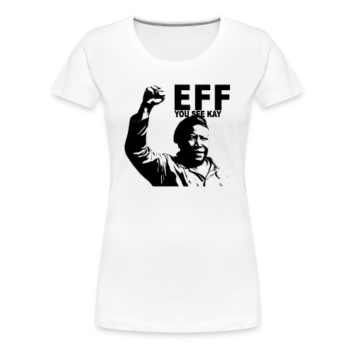 EFF you see kay - Women's Premium T-Shirt