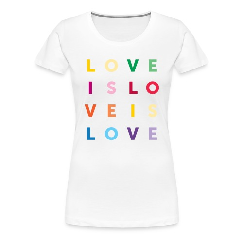 Love is Love Rainbow Pride - Women's Premium T-Shirt
