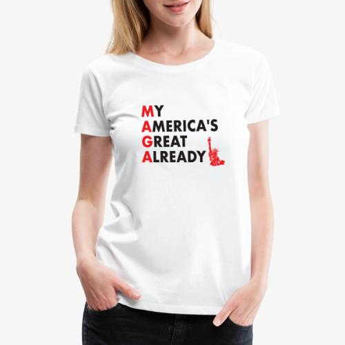 MAGA - My America's Great Already - Women's Premium T-Shirt