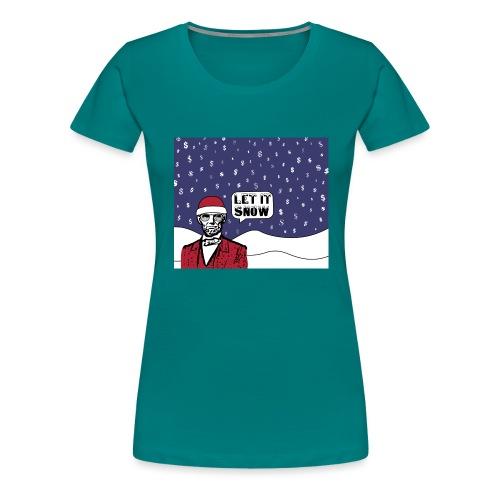 Let It Snow - Women's Premium T-Shirt