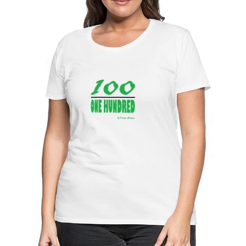 ONE HUNDRED GREEN - Women's Premium T-Shirt
