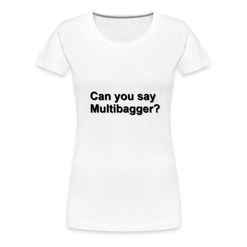 WhiteShirt Multibagger - Women's Premium T-Shirt