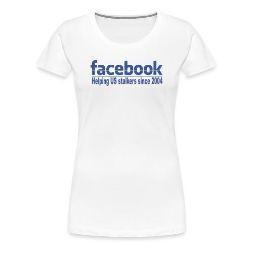 Helping US stalkers - Women's Premium T-Shirt