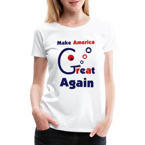 Make America Great - Women's Premium T-Shirt