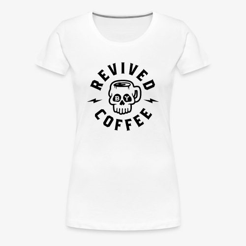Revived By Coffee v2 - Women's Premium T-Shirt
