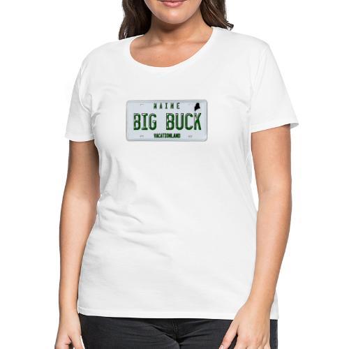 Maine LICENSE PLATE Big Buck Camo - Women's Premium T-Shirt