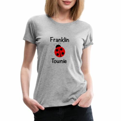 Franklin Townie Ladybug - Women's Premium T-Shirt
