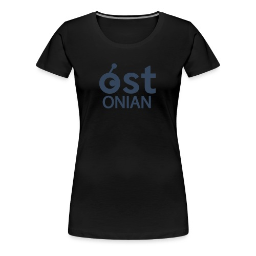 OSTonian by Glen Hendriks - Women's Premium T-Shirt