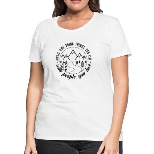 Waste Time - Women's Premium T-Shirt