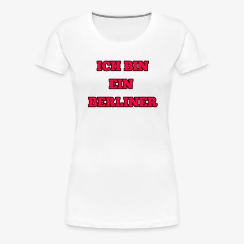 ICH BIN EIN BERLINER - Women's Premium T-Shirt