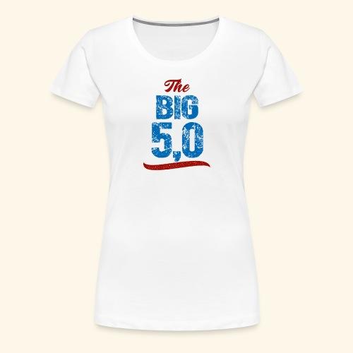 The Big Five-Oh 50th Birthday T-Shirt - Women's Premium T-Shirt